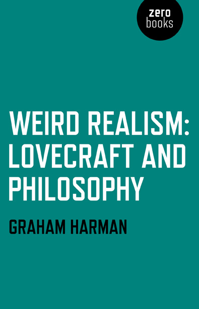 Weird Realismn - Lovecraft and Philosophy